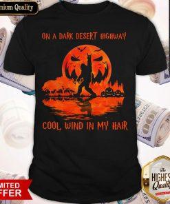 Bigfoot On A Dark Desert Highway Cool Wind In My Hair Vintage Shirt