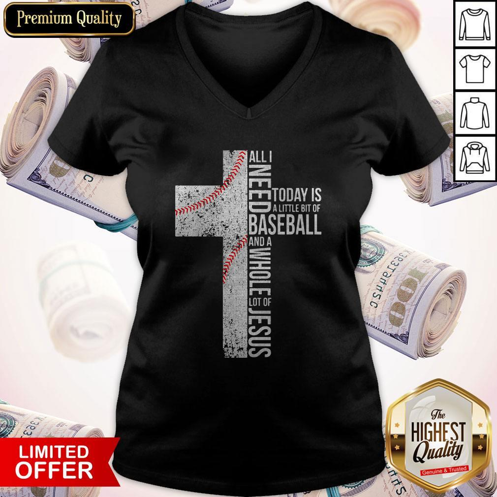 Funny All I Need Today Is A Little Bit Of Baseball Jesus V-neck