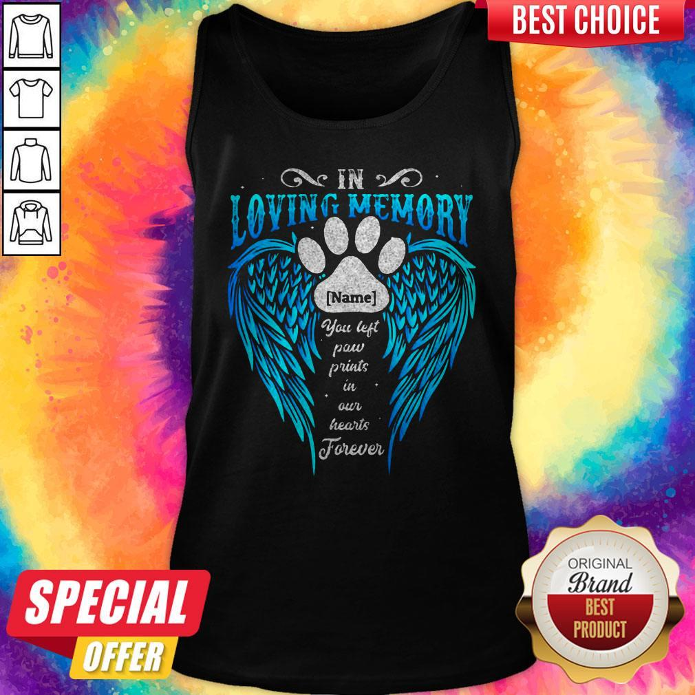 In Loving Memory Name You Left Paw Prints In Our Hearts Forever Footprint Wing Tank Top