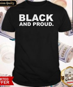 Premium Black And Proud Shirt