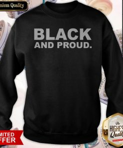 Premium Black And Proud Sweatshirt