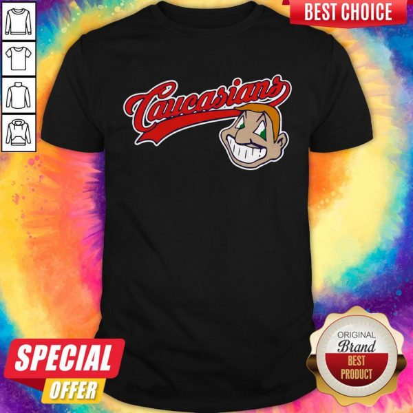 Premium Caucasians Shirt