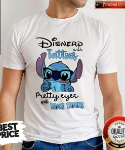 Stitch Disnerd With Tattoos Pretty Eyes And Thick Thighs Shirt