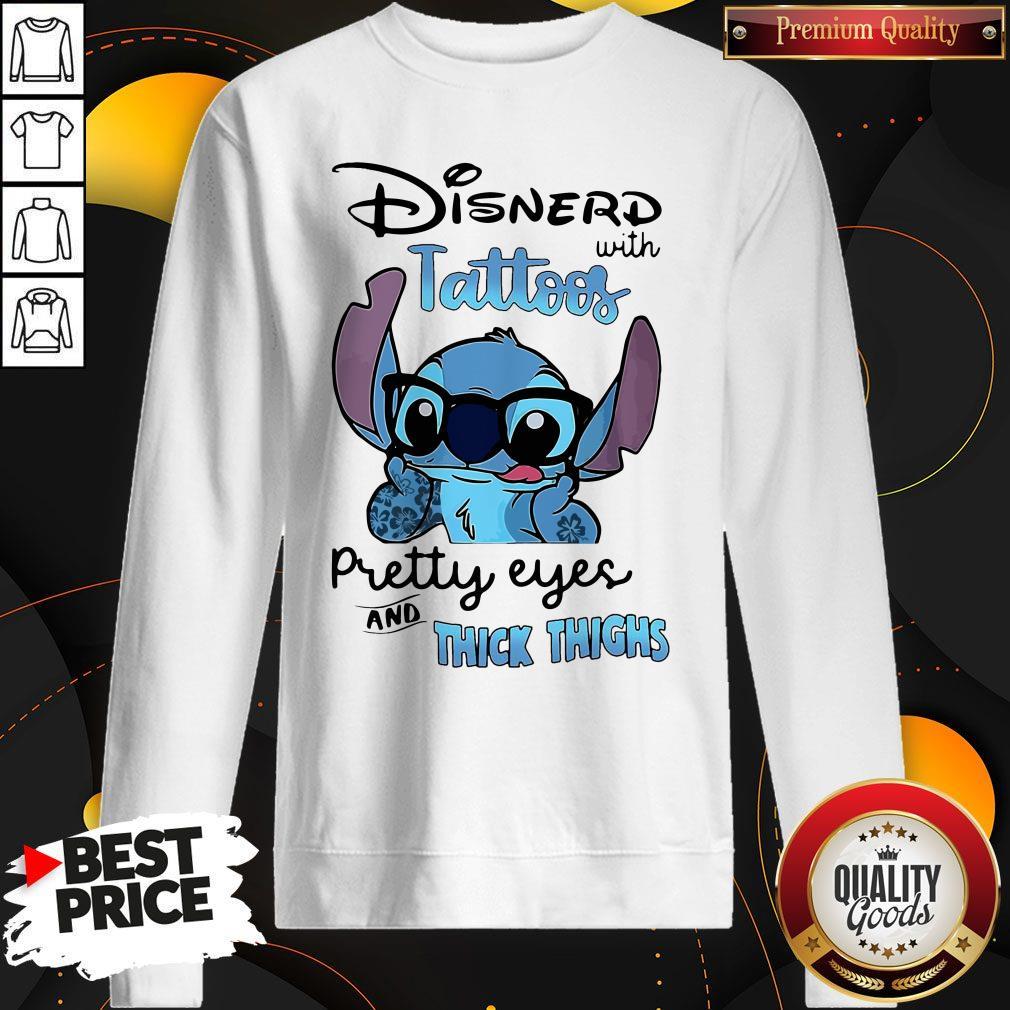 Stitch Disnerd With Tattoos Pretty Eyes And Thick Thighs Sweatshirt