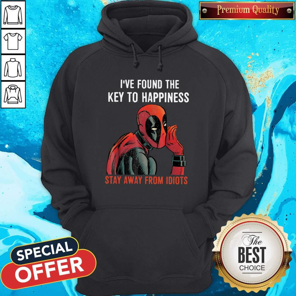 Top Deadpool I've Found The Key To Happiness Stay Away From Idiots Hoodie