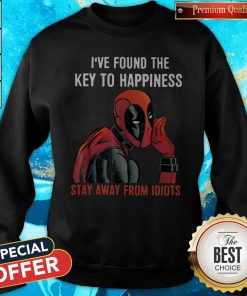 Top Deadpool I've Found The Key To Happiness Stay Away From Idiots Sweatshirt