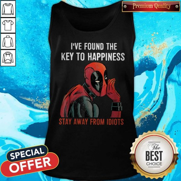 Top Deadpool I've Found The Key To Happiness Stay Away From Idiots Tank Top