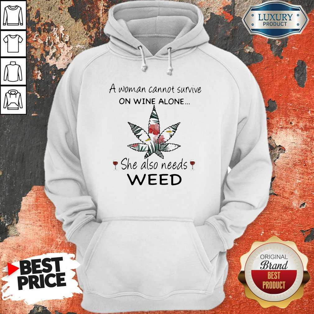 Woman Cannot Survive On Wine Alone She Also Needs Weed Flower Hoodie