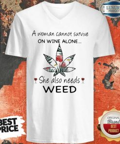 Woman Cannot Survive On Wine Alone She Also Needs Weed Flower V-neck