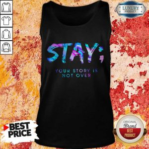 Nice Stay Your Story Is Not Over Tank Top