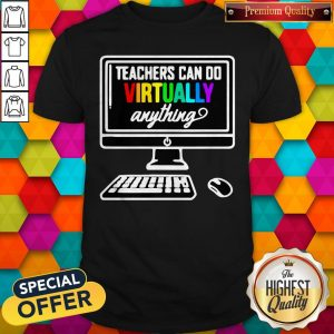 Personal Computer Teachers Can Do Virtually AnythPersonal Computer Teachers Can Do Virtually Anything LGBT Shirting LGBT Shirt