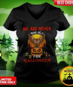 We Are Never Too Old For Halloween V-neck