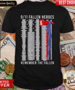 9 11 Fallen Heroes Remember The Fallen Shirt