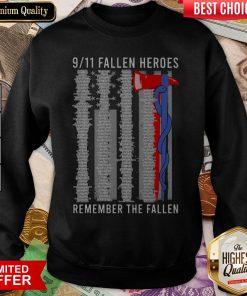 9 11 Fallen Heroes Remember The Fallen Sweatshirt