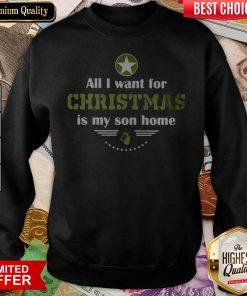 All I Want For Christmas Is My Son Home Sweatshirt