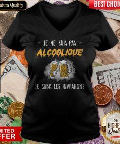 Beer Je Ne Suis Pas Alcoolique Je Subis Les Invitations V-neck