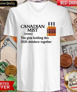 Canadian Mist Whisky The Glue Holding This 2020 Shitshow Together V-neck