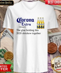 Corona Extra The Glue Holding This 2020 Shitshow Together V-neck