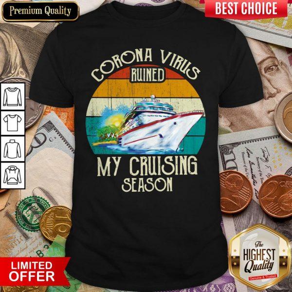 Corona Virus Ruined My Cruising Season Vintage Shirt