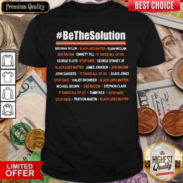 Official Be The Solution Shirt