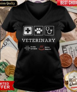Veterinary No Sleep No Problem Warning Always Hot V-neck