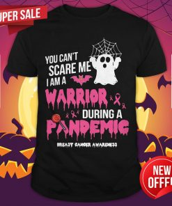 You Can'T Scare Me I Am A Nurse During A Pandemic Ghost Halloween Shirt