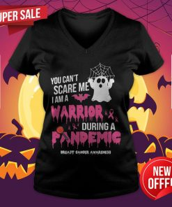 You Can'T Scare Me I Am A Nurse During A Pandemic Ghost Halloween V-neck