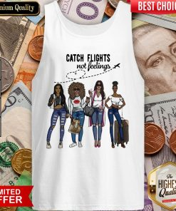 Awesome Catch Flights Not Feelings Tank Top