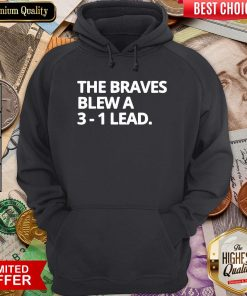 Awesome Obvious The Braves Blew A 3-1 Lead Hoodie - Design By Viewtees.com