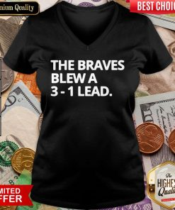 Awesome Obvious The Braves Blew A 3-1 Lead V-neck - Design By Viewtees.com