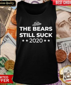 Awesome The Bears Still Suck 2020 Tank Top - Design By Viewtees.com