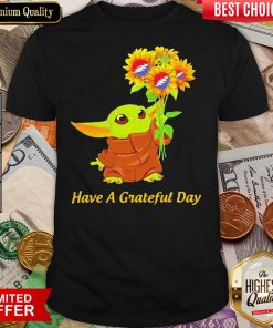 Baby Yoda Sunflower Have A Grateful Day ShirtBaby Yoda Sunflower Have A Grateful Day Shirt