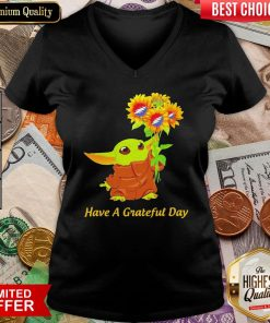 Baby Yoda Sunflower Have A Grateful Day ShirtBaby Yoda Sunflower Have A Grateful Day V-neck