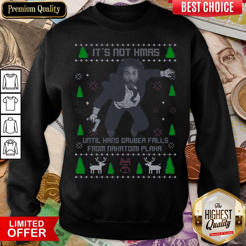 Funny It's Not Xmas Until Hans Gruber Fall From Nakatomi Plaza Christmas Sweatshirt - Design By Viewtees.com