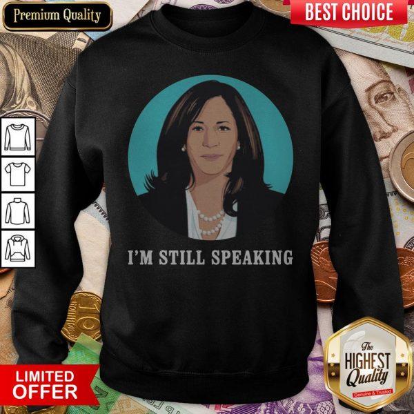 Kamala Harris I'm Still Speaking Sweatshirt