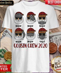 Nice Santa Wearing Mask Nope Yep Cousin Crew 2020 Christmas Shirt - Design By Viewtees.com