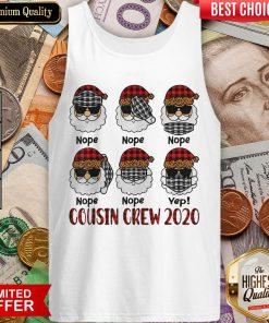 Nice Santa Wearing Mask Nope Yep Cousin Crew 2020 Christmas Tank Top - Design By Viewtees.com