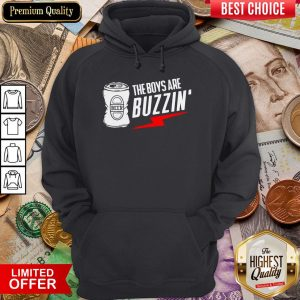 The Boys Are Buzzin Hanging With The Boys Hoodie