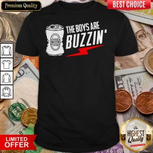 The Boys Are Buzzin Hanging With The Boys Shirt