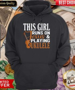This Girl Runs On Jesus And Playing Ukulele Hoodie