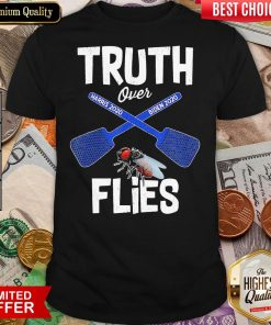 Truth Over Harris 2020 Biden 2020 Flies Shirt