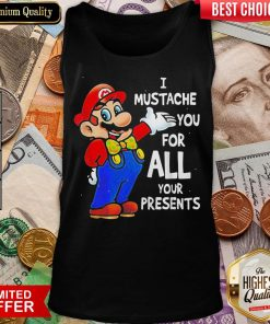 Good Super Mario Bros I Mustache You For All Your Presents Merry Christmas Tank Top - Design By Viewtees.com