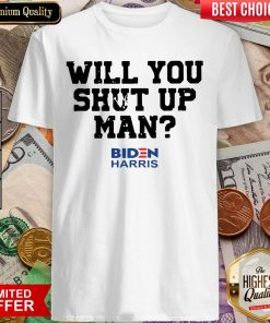 Will You Just Shut Up Joe Biden To Donald Trump Shirt