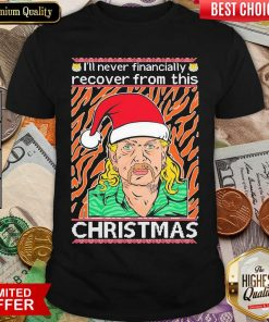 Tiger King Joe Exotic I'll Never Financially Recover From This Ugly Christmas Shirt - Design By Viewtees.com