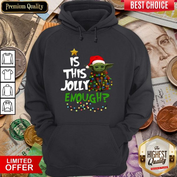 Funny Baby Yoda Is This Jolly Enough Christmas Hoodie - Design By Viewtees.com