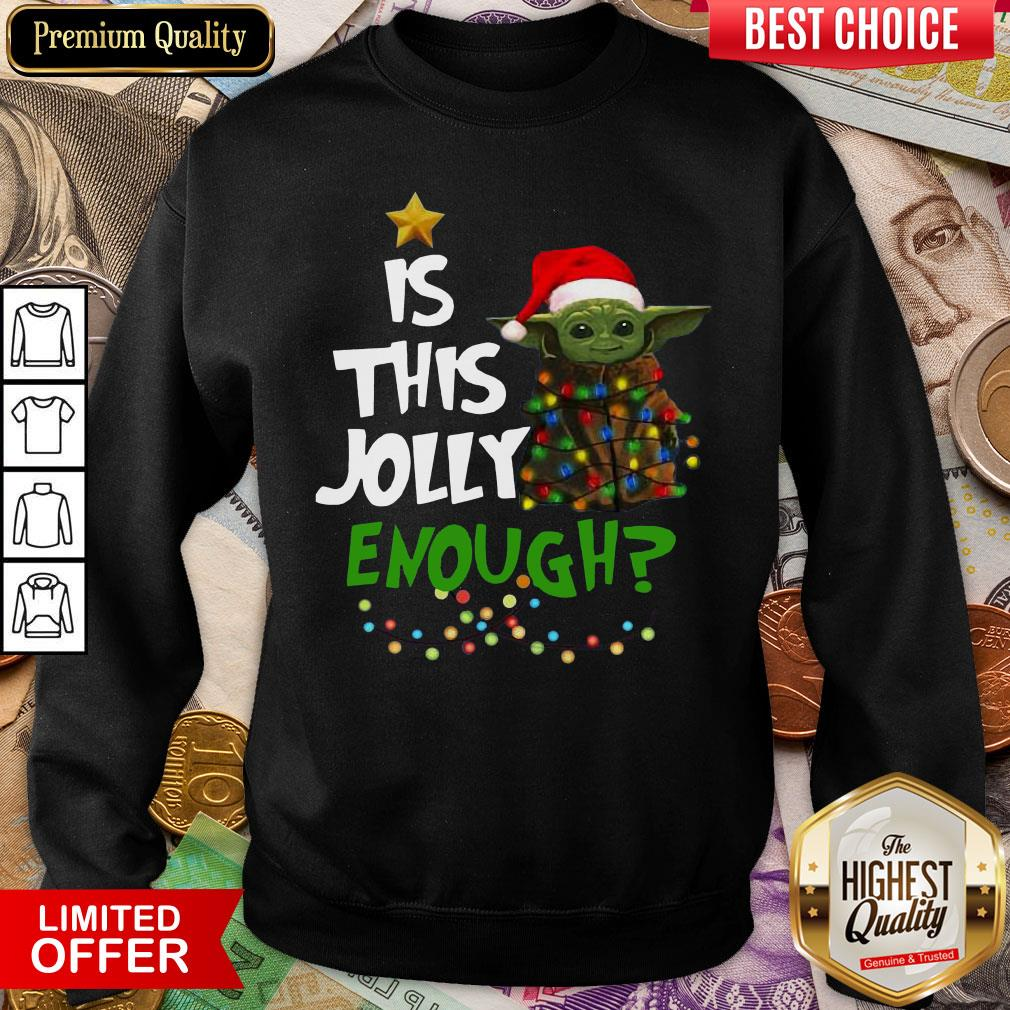 Funny Baby Yoda Is This Jolly Enough Christmas Sweatshirt - Design By Viewtees.com