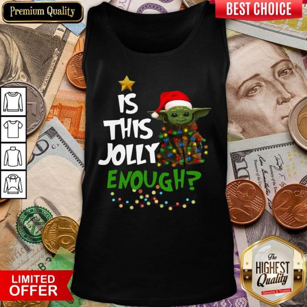 Funny Baby Yoda Is This Jolly Enough Christmas Tank Top - Design By Viewtees.com