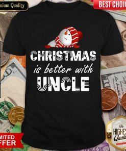 Christmas Is Better With Uncle Shirt - Design By Viewtees.com