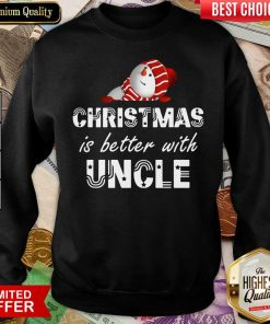 Christmas Is Better With Uncle Sweatshirt - Design By Viewtees.com