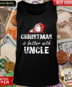 Christmas Is Better With Uncle Tank Top - Design By Viewtees.com